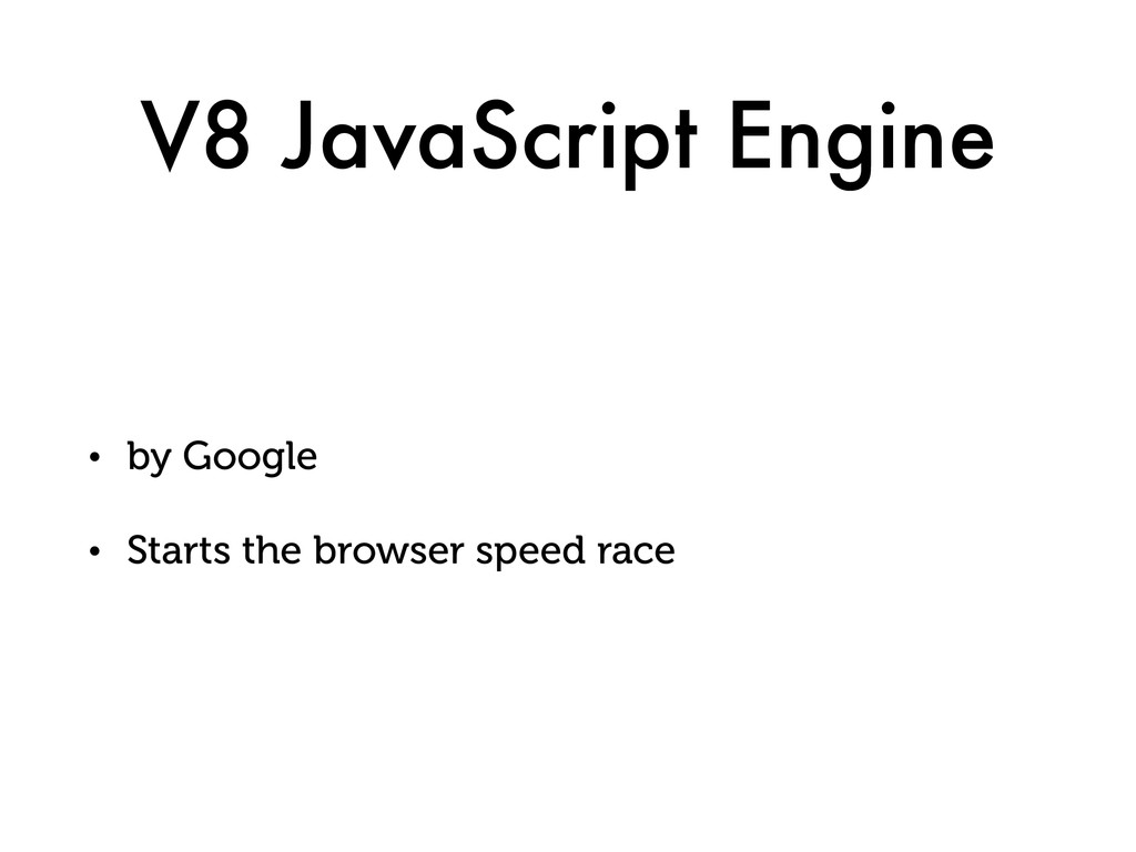 V8 JavaScript Engine • by Google • Starts the b...