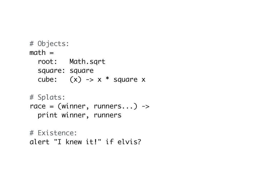 # Objects: math = root: Math.sqrt square: squar...