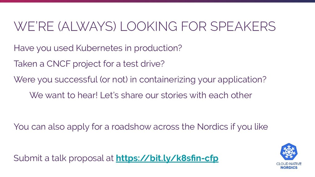 WE'RE (ALWAYS) LOOKING FOR SPEAKERS Have you us...