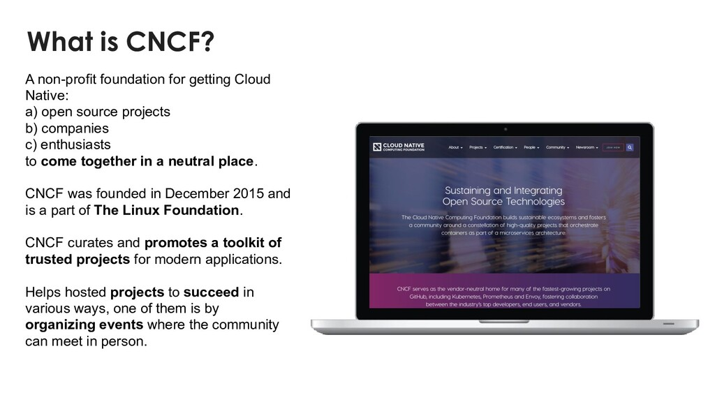 What is CNCF? A non-profit foundation for getti...