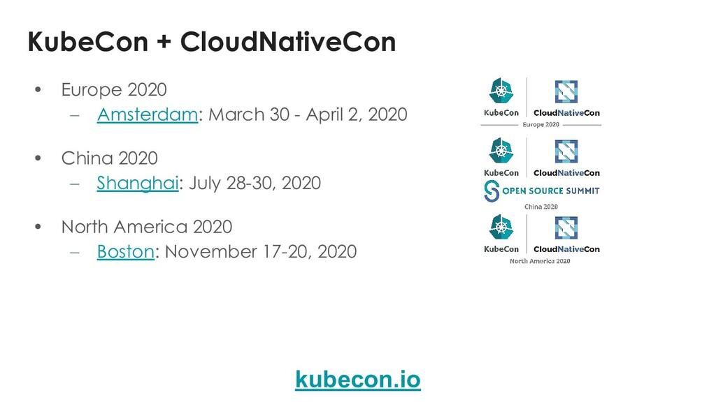 KubeCon + CloudNativeCon • Europe 2020 – Amster...