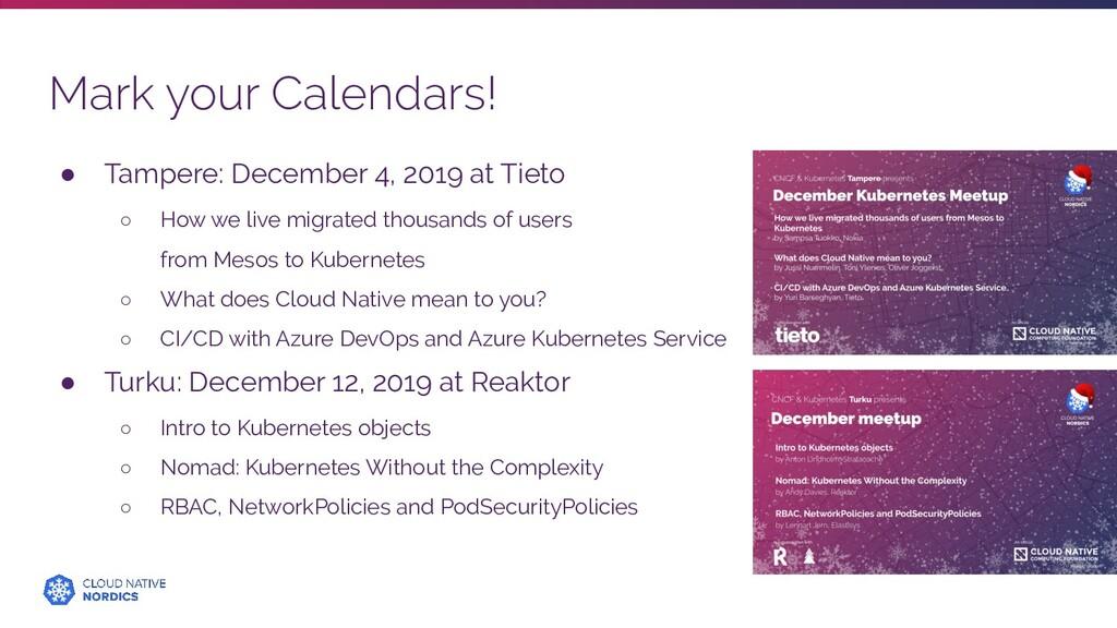 Mark your Calendars! ● Tampere: December 4, 201...