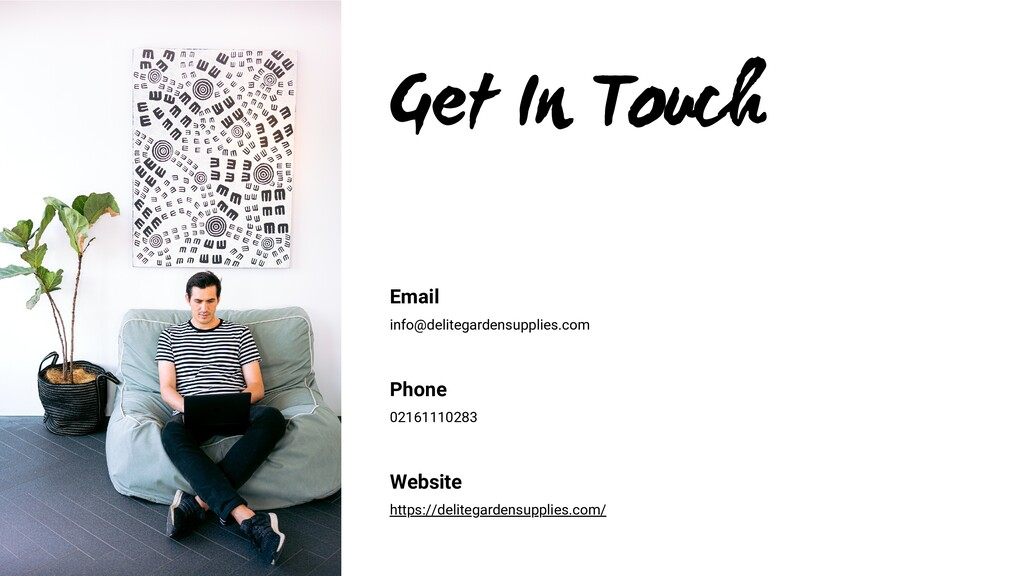 Get In Touch Email info@delitegardensupplies.co...