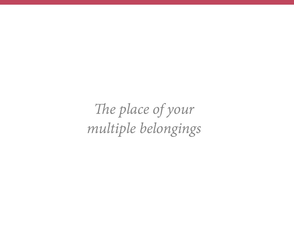The place of your multiple belongings