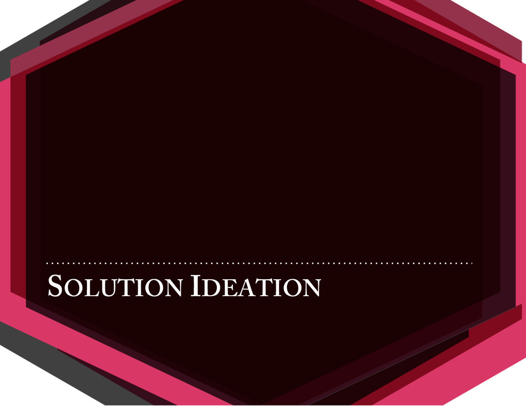 SOLUTION IDEATION
