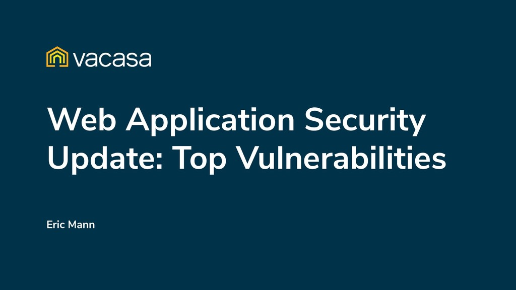 Web Application Security Update: Top Vulnerabil...
