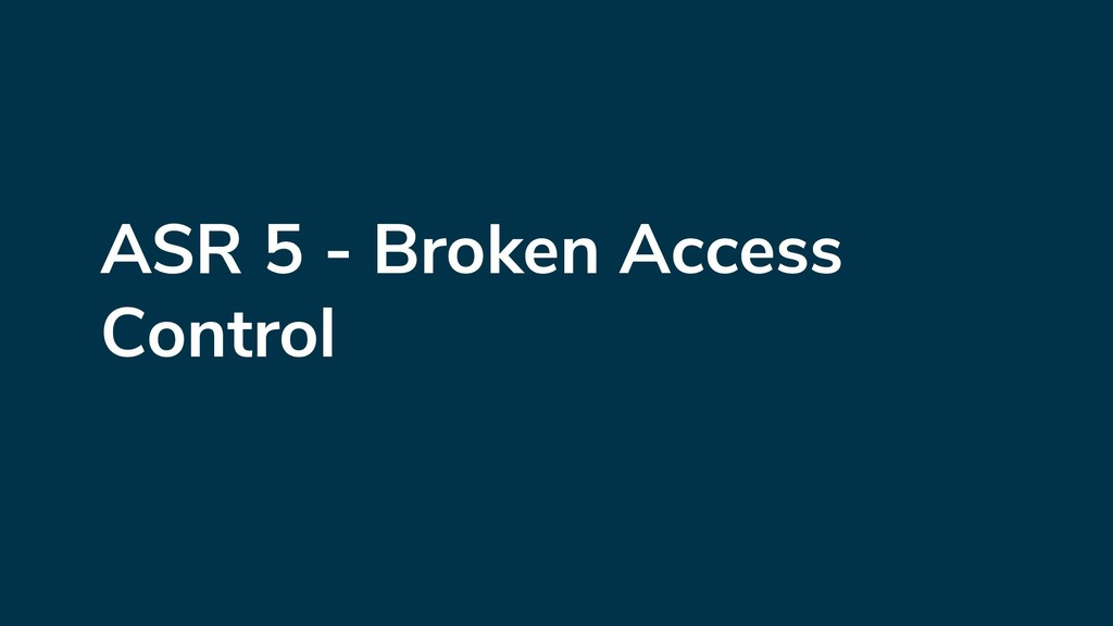 ASR 5 - Broken Access Control