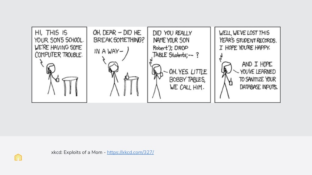 xkcd: Exploits of a Mom - https://xkcd.com/327/