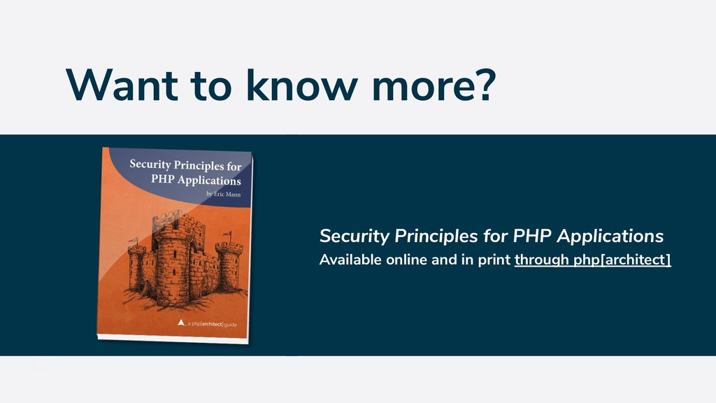 Want to know more? Security Principles for PHP ...