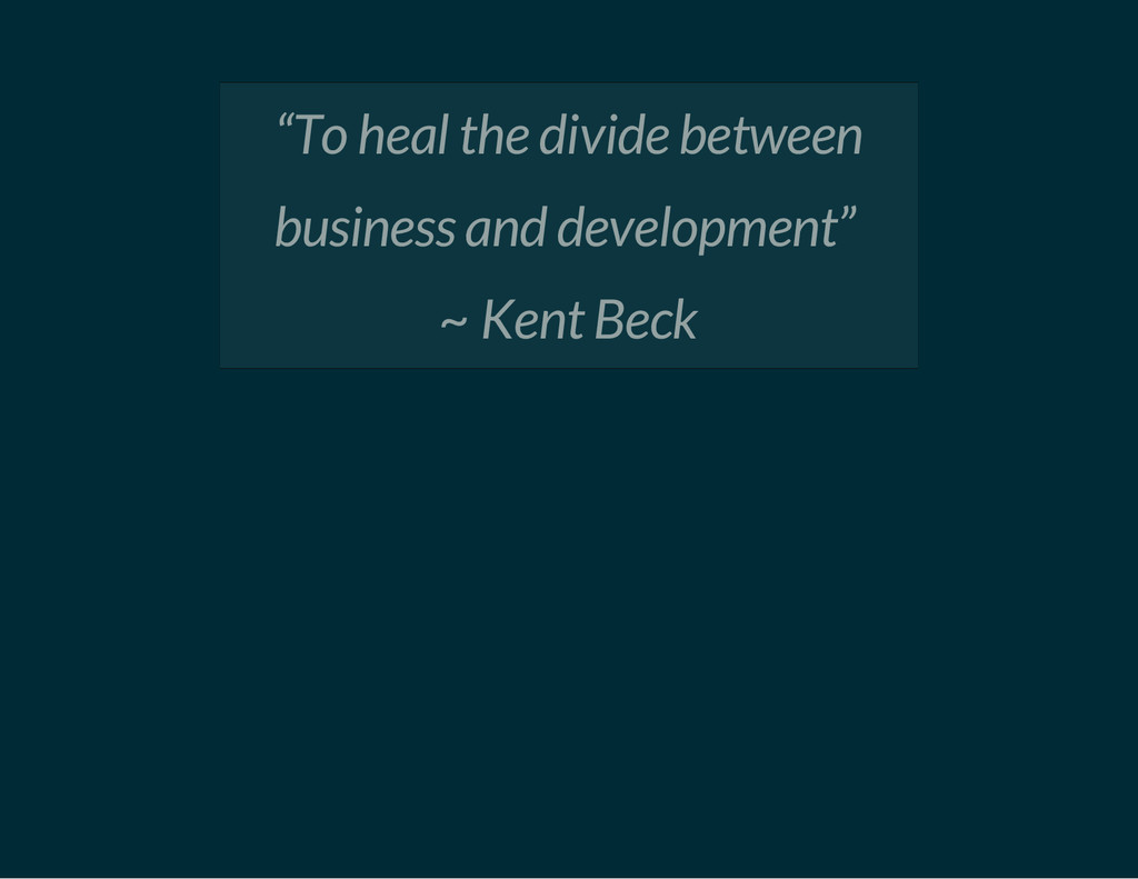 """To heal the divide between business and develo..."