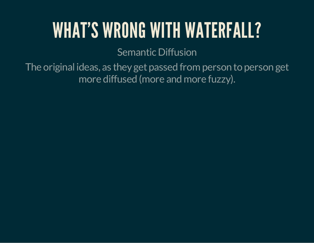 WHAT'S WRONG WITH WATERFALL? Semantic Diffusion...
