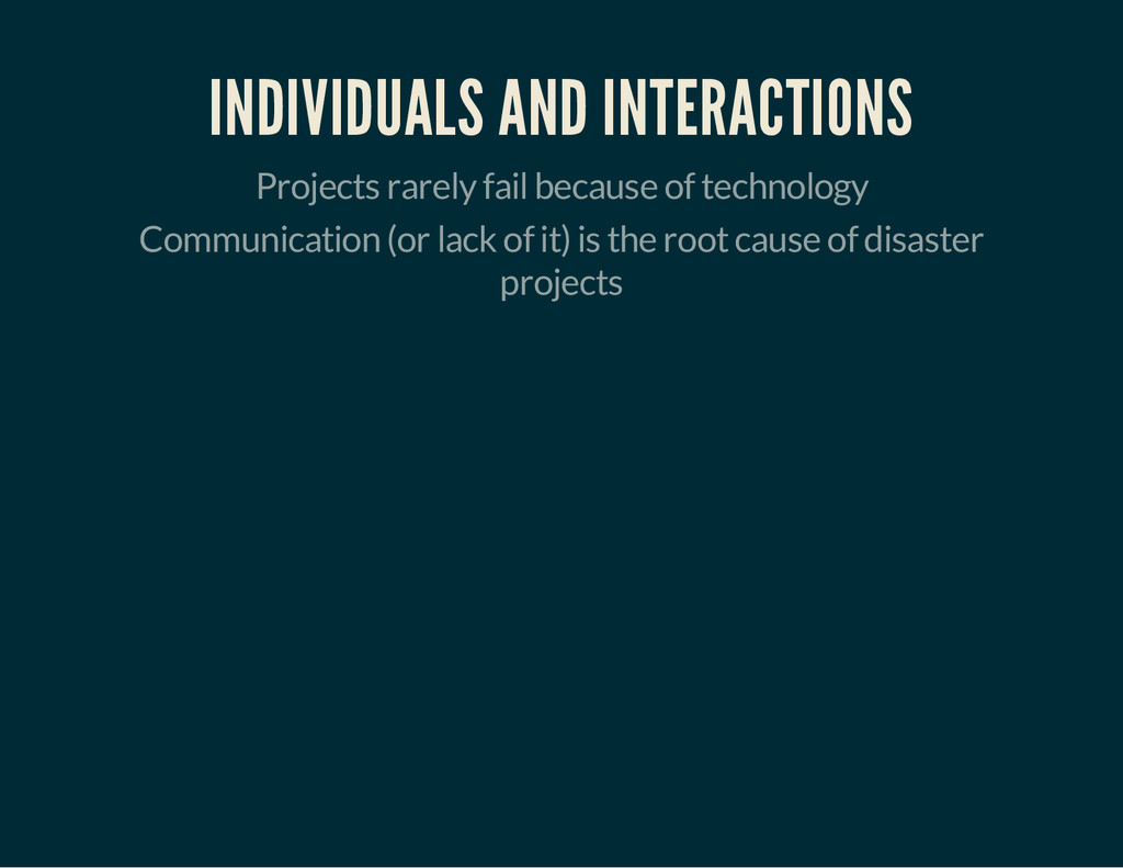 INDIVIDUALS AND INTERACTIONS Projects rarely fa...