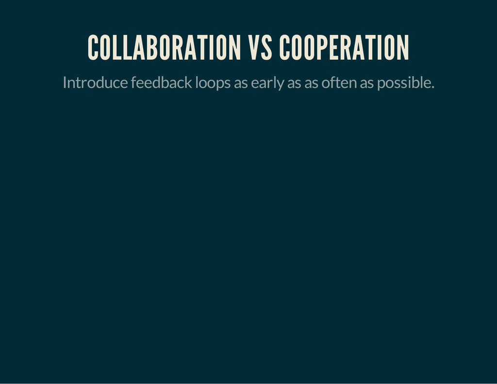 COLLABORATION VS COOPERATION Introduce feedback...