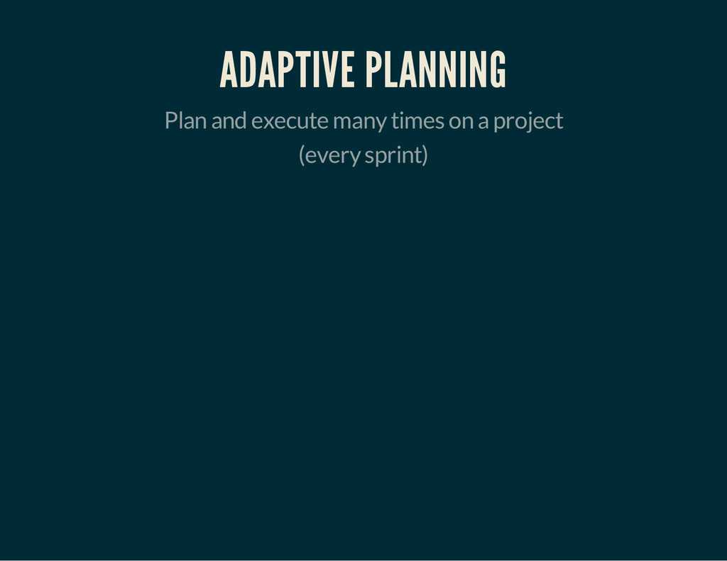 ADAPTIVE PLANNING Plan and execute many times o...
