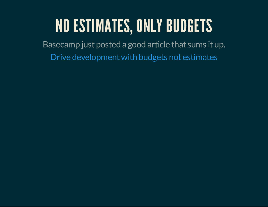 NO ESTIMATES, ONLY BUDGETS Basecamp just posted...