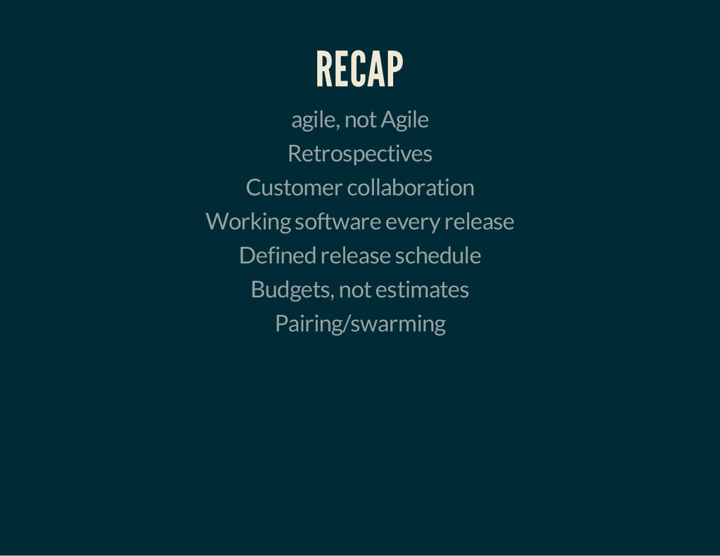 RECAP agile, not Agile Retrospectives Customer ...