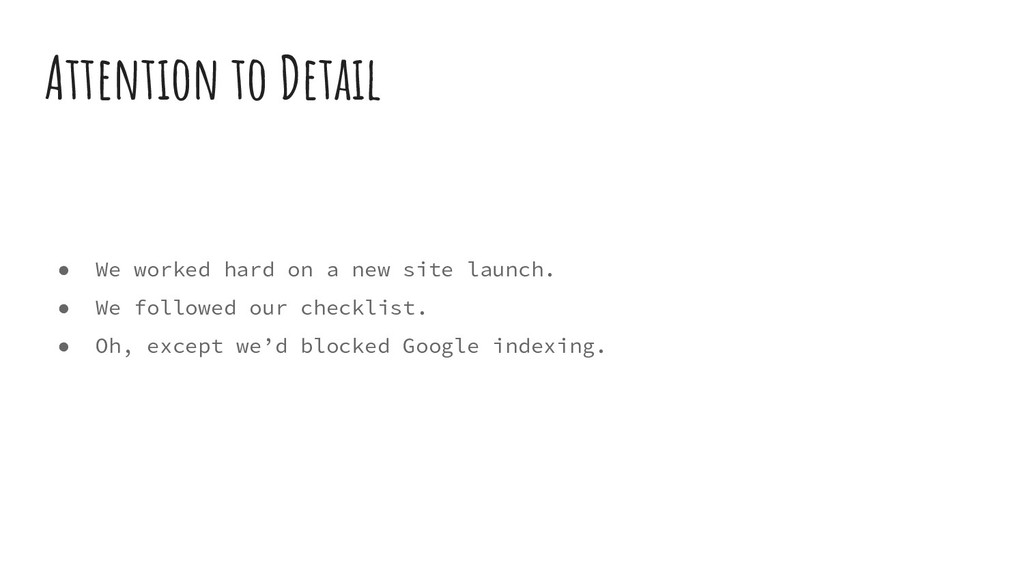 ● We worked hard on a new site launch. ● We fol...