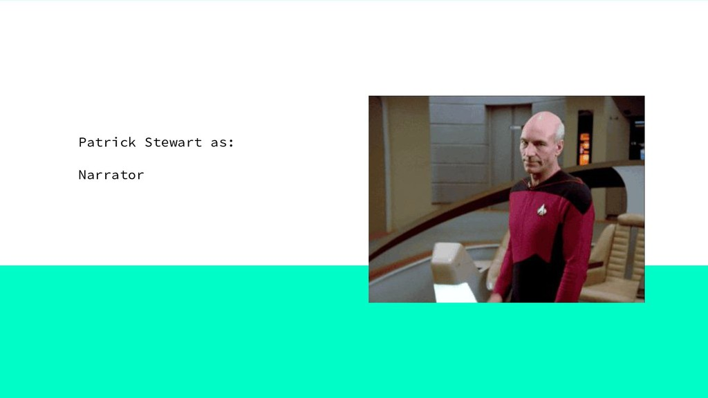 Patrick Stewart as: Narrator