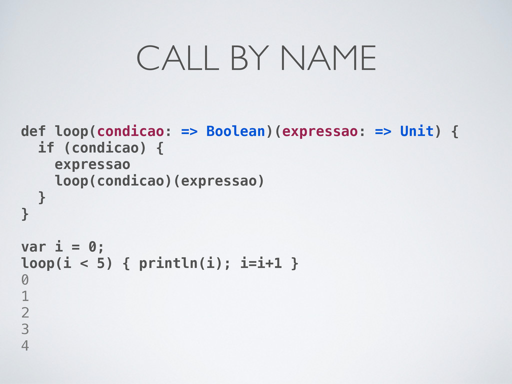 def loop(condicao: => Boolean)(expressao: => Un...