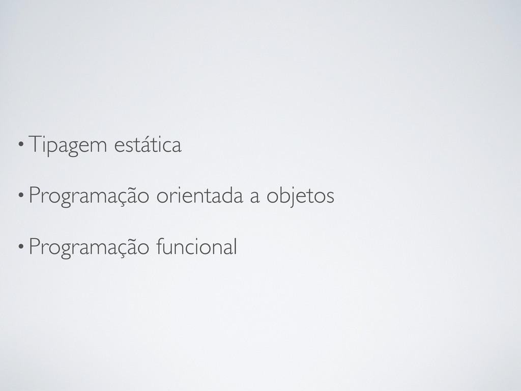 •Tipagem estática •Programação orientada a obje...