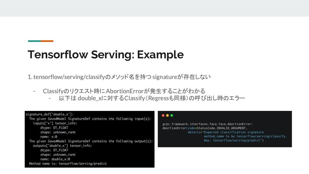 Tensorflow Serving: Example 1. tensorflow/servi...