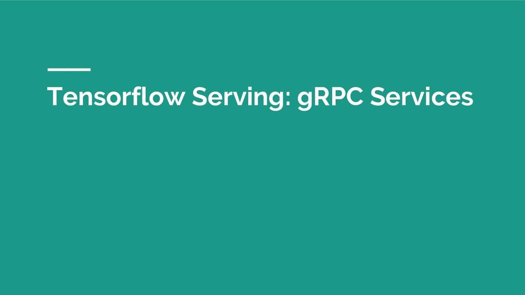 Tensorflow Serving: gRPC Services