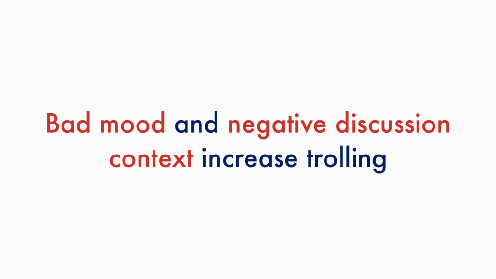 Bad mood and negative discussion context increa...
