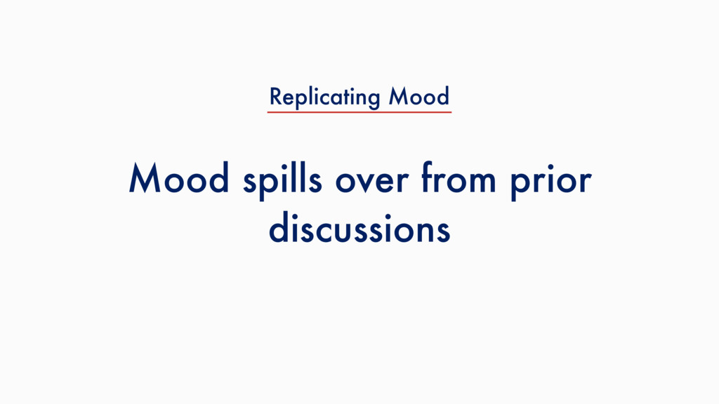 Mood spills over from prior discussions Replica...