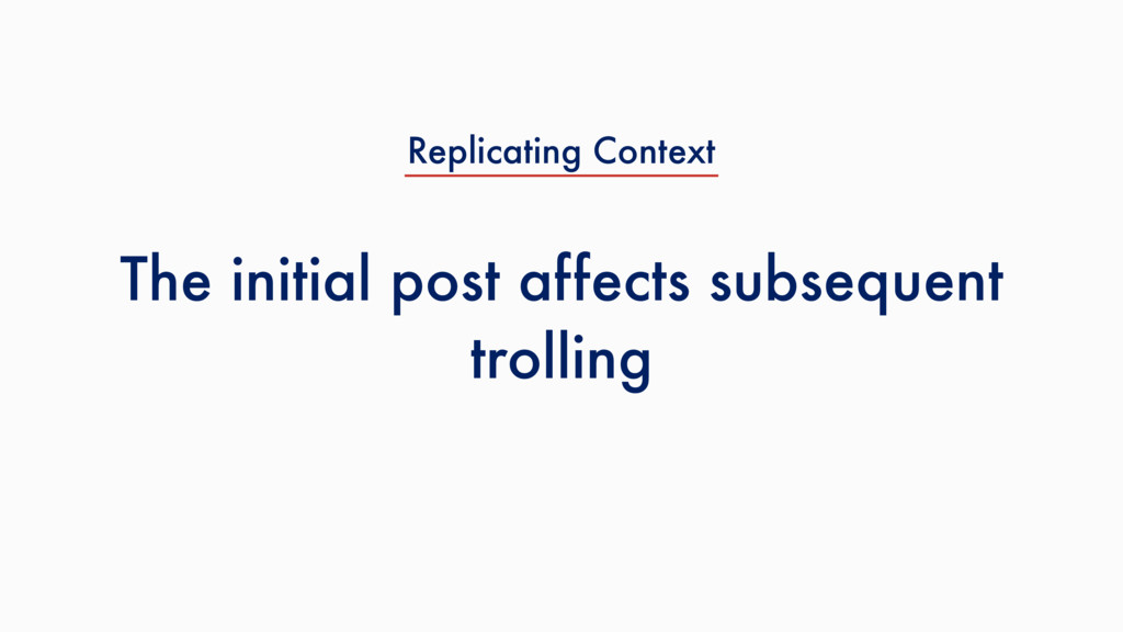 The initial post affects subsequent trolling Re...