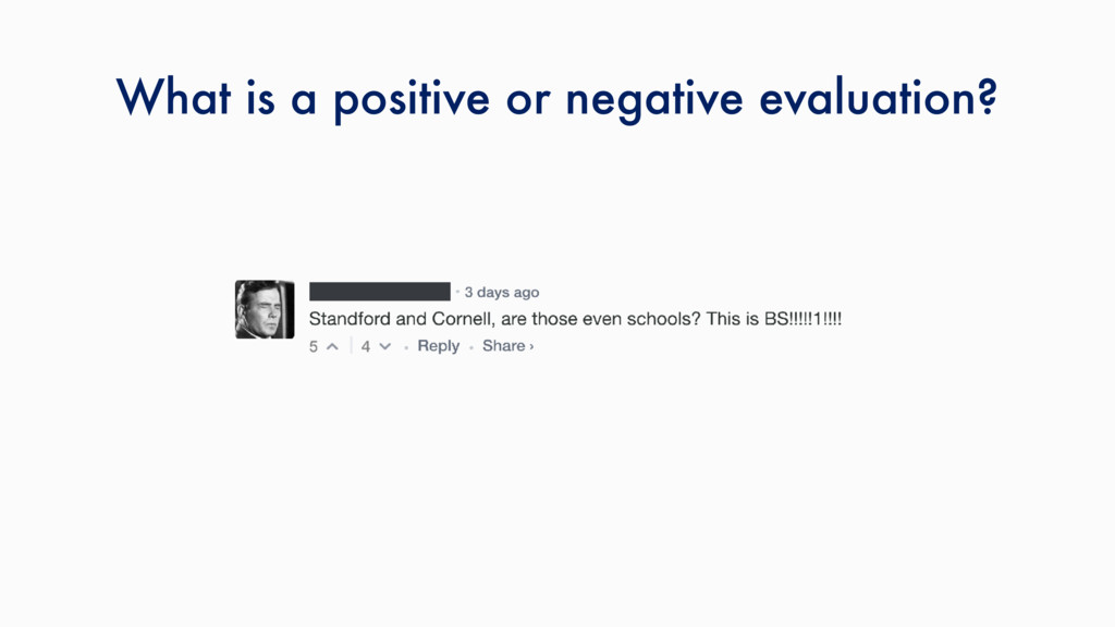 What is a positive or negative evaluation?