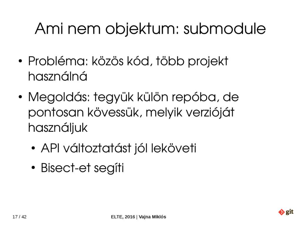 17 / 42 ELTE, 2016   Vajna Miklós Ami nem objek...
