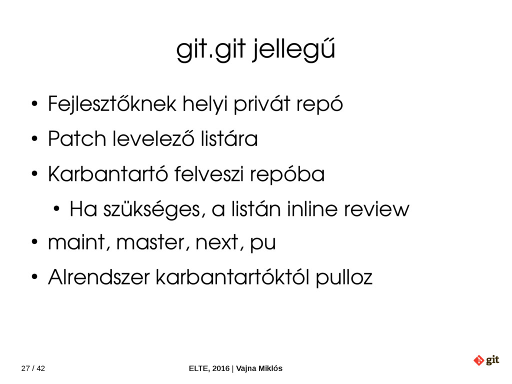 27 / 42 ELTE, 2016   Vajna Miklós git.git jelle...