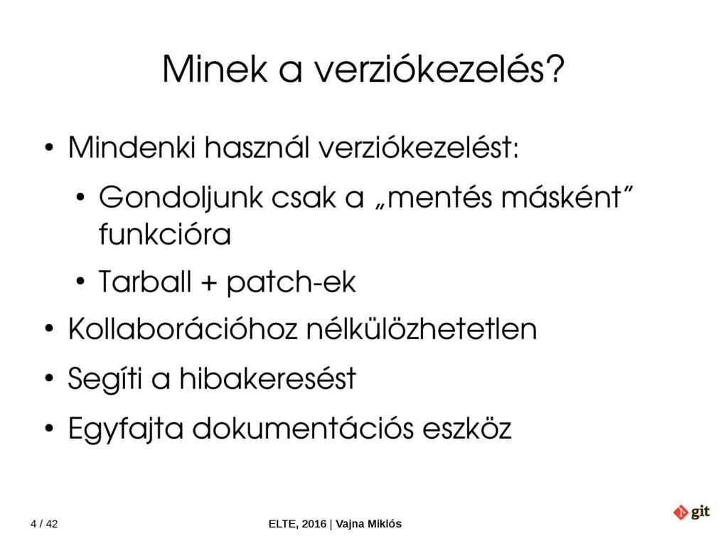 4 / 42 ELTE, 2016   Vajna Miklós Minek a verzió...