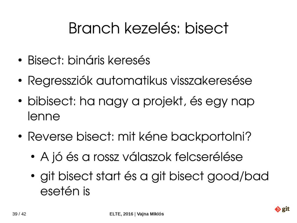 39 / 42 ELTE, 2016   Vajna Miklós Branch kezelé...