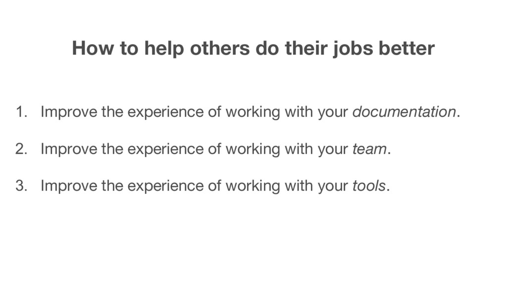 How to help others do their jobs better 1. Impr...