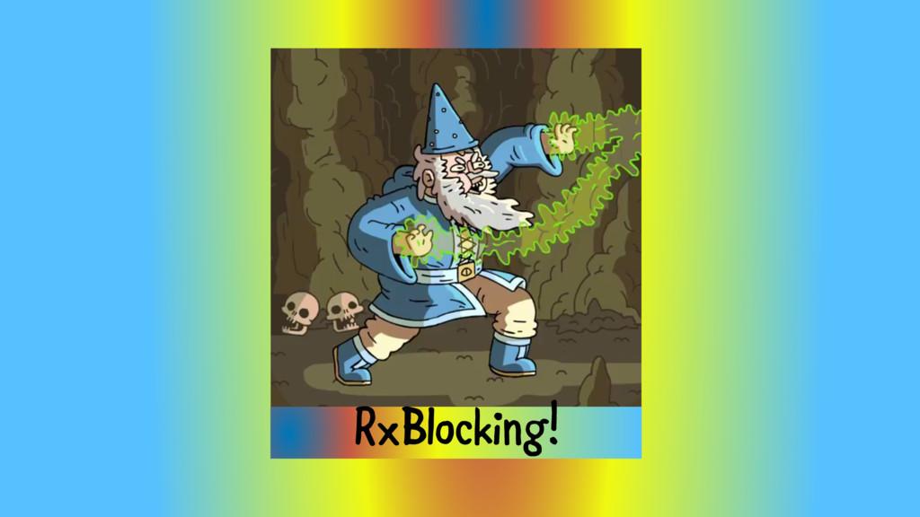 RxBlocking!