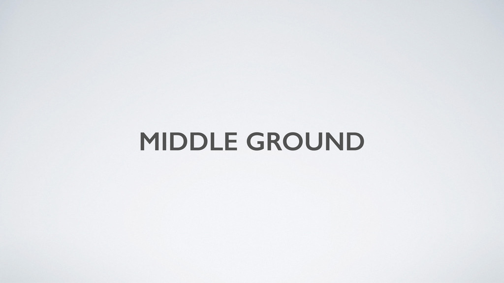 MIDDLE GROUND