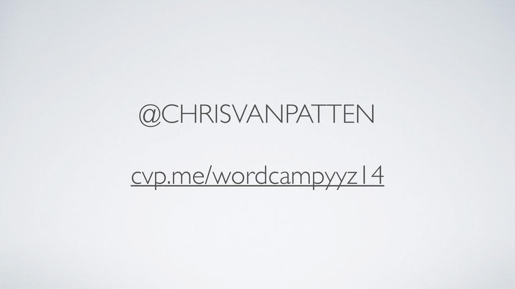 @CHRISVANPATTEN  ! cvp.me/wordcampyyz14
