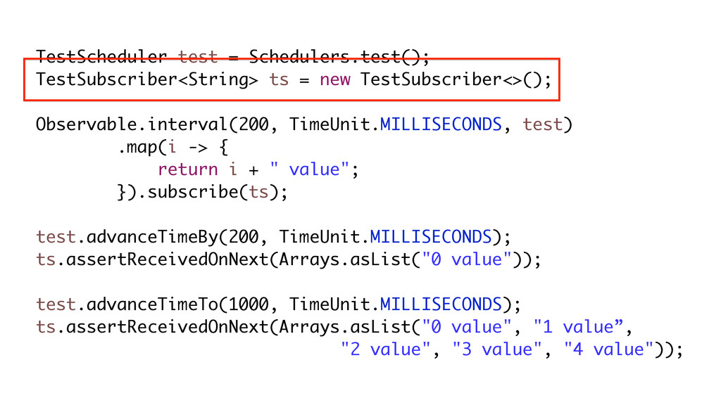 TestScheduler test = Schedulers.test(); TestSub...