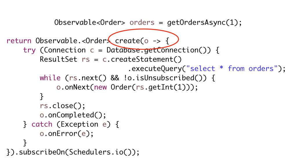 Observable<Order> orders = getOrdersAsync(1); r...
