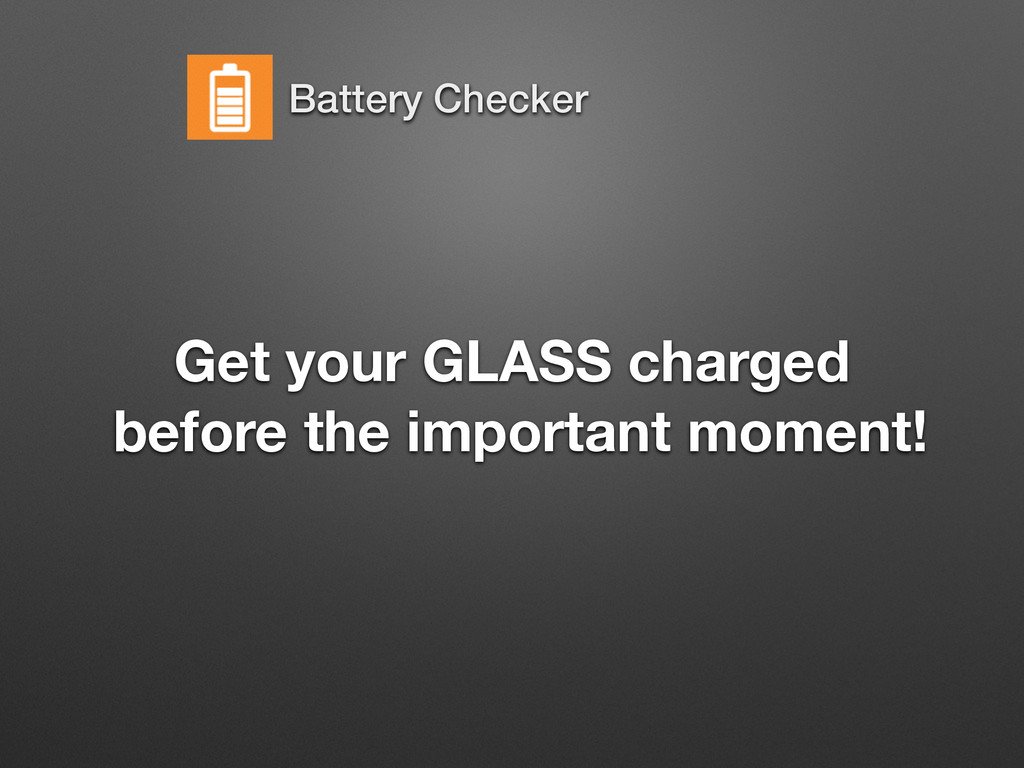 Get your GLASS charged before the important mo...
