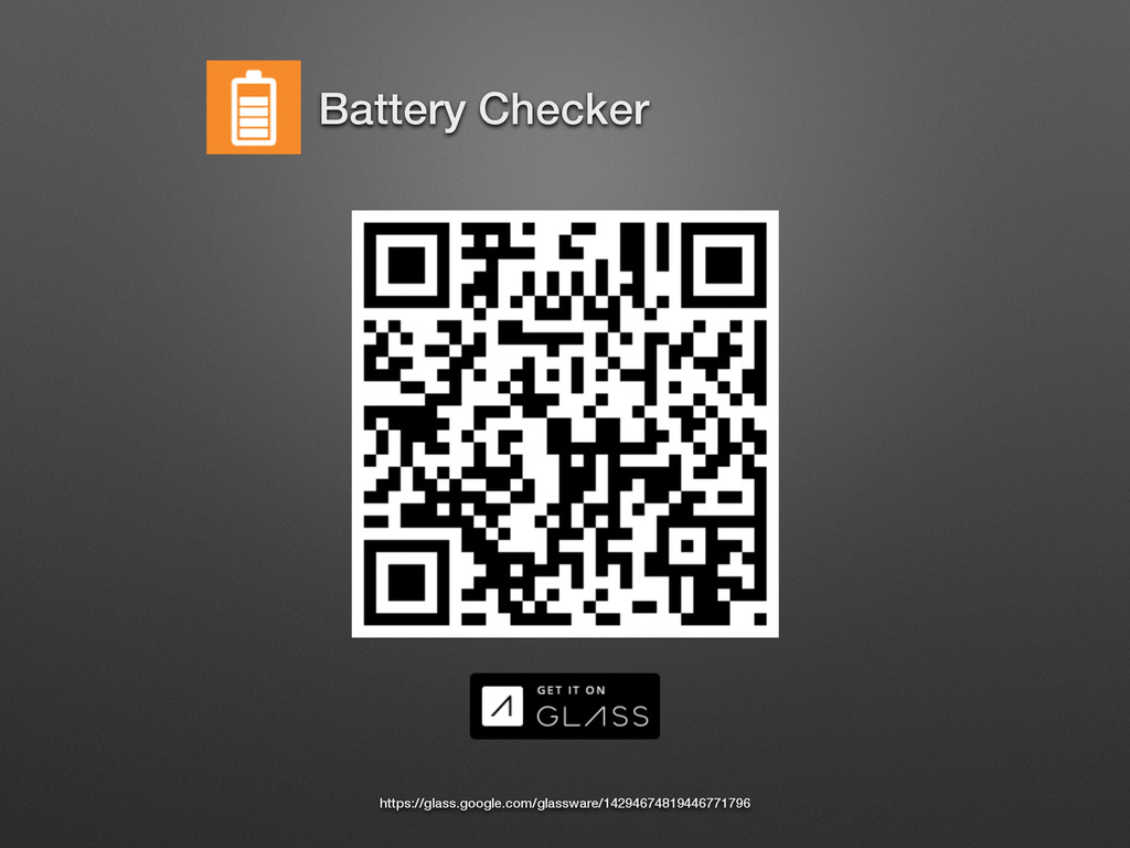 Battery Checker https://glass.google.com/glassw...