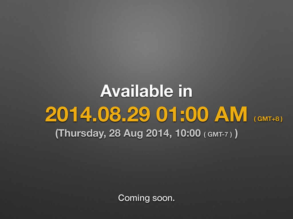 Available in 2014.08.29 01:00 AM (Thursday, 28 ...