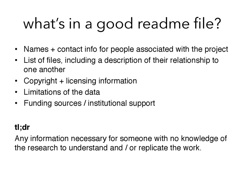 what's in a good readme file? •  Names + contact...
