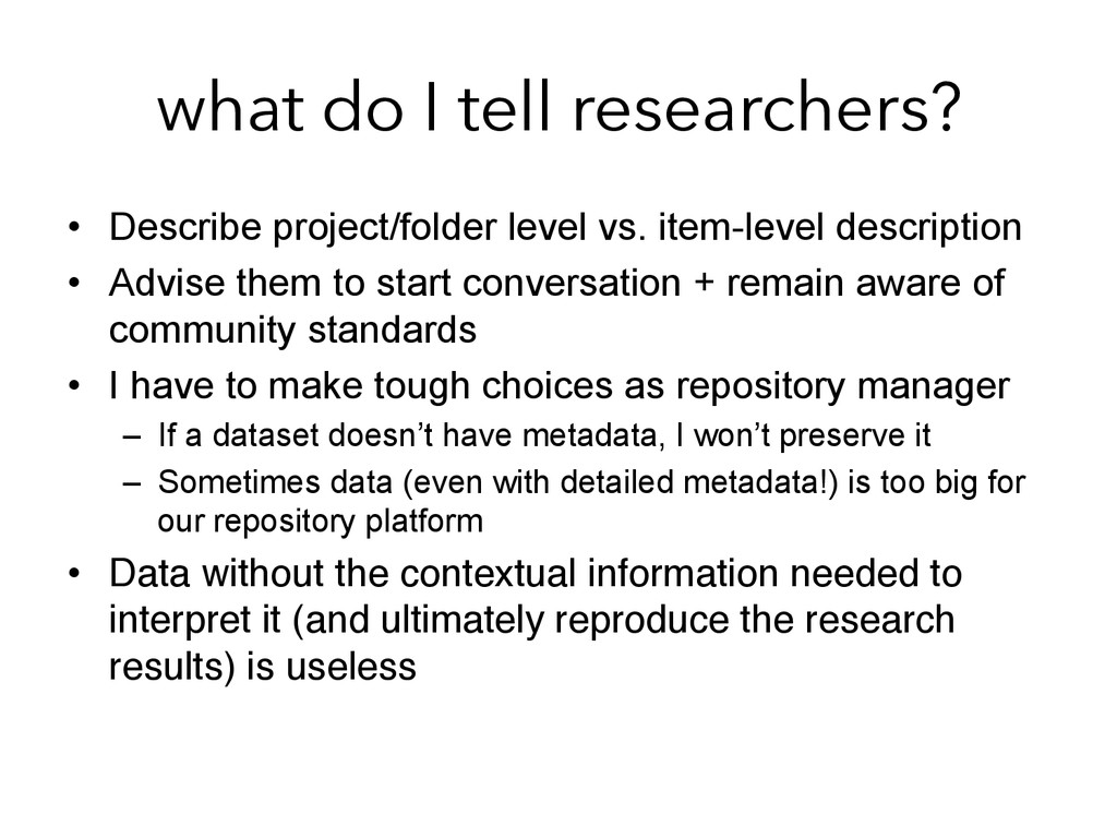 what do I tell researchers? •  Describe project...