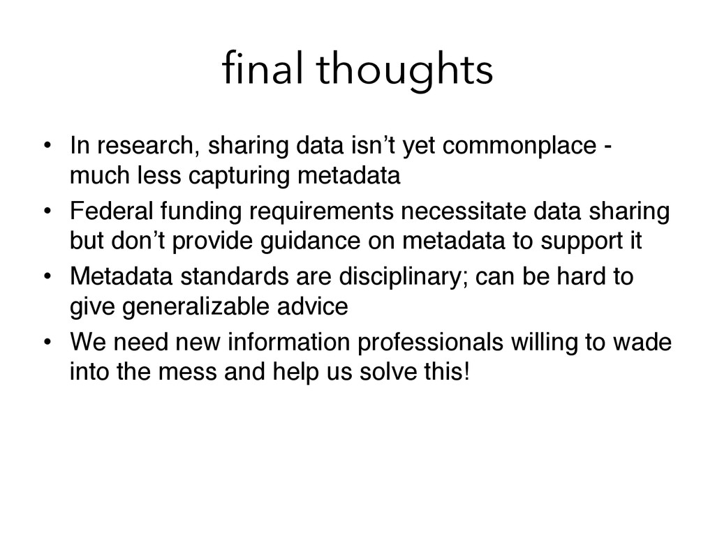 final thoughts •  In research, sharing data isn'...