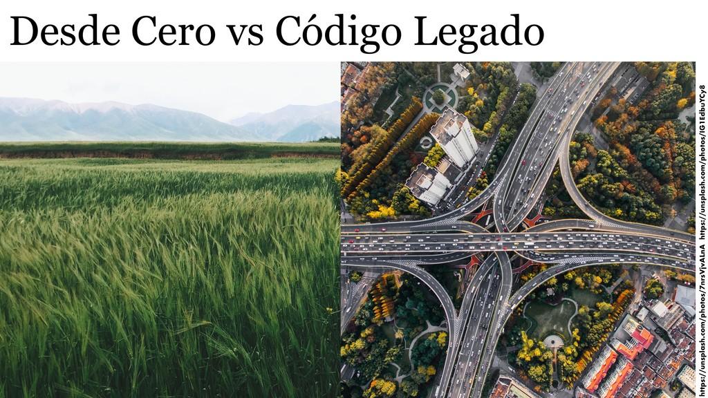 Desde Cero vs Código Legado https://unsplash.co...