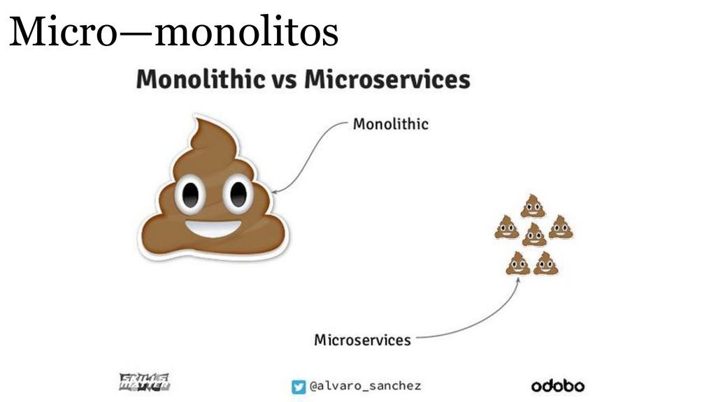 Micro—monolitos