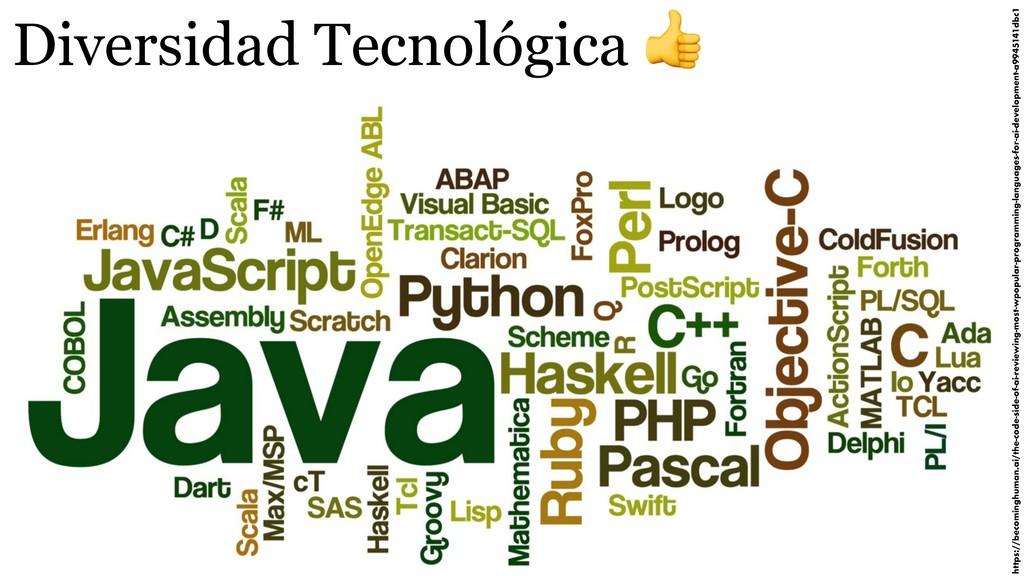 Diversidad Tecnológica  https://becominghuman.a...
