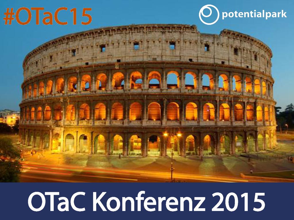 OTaC Konferenz 2015 #OTaC15